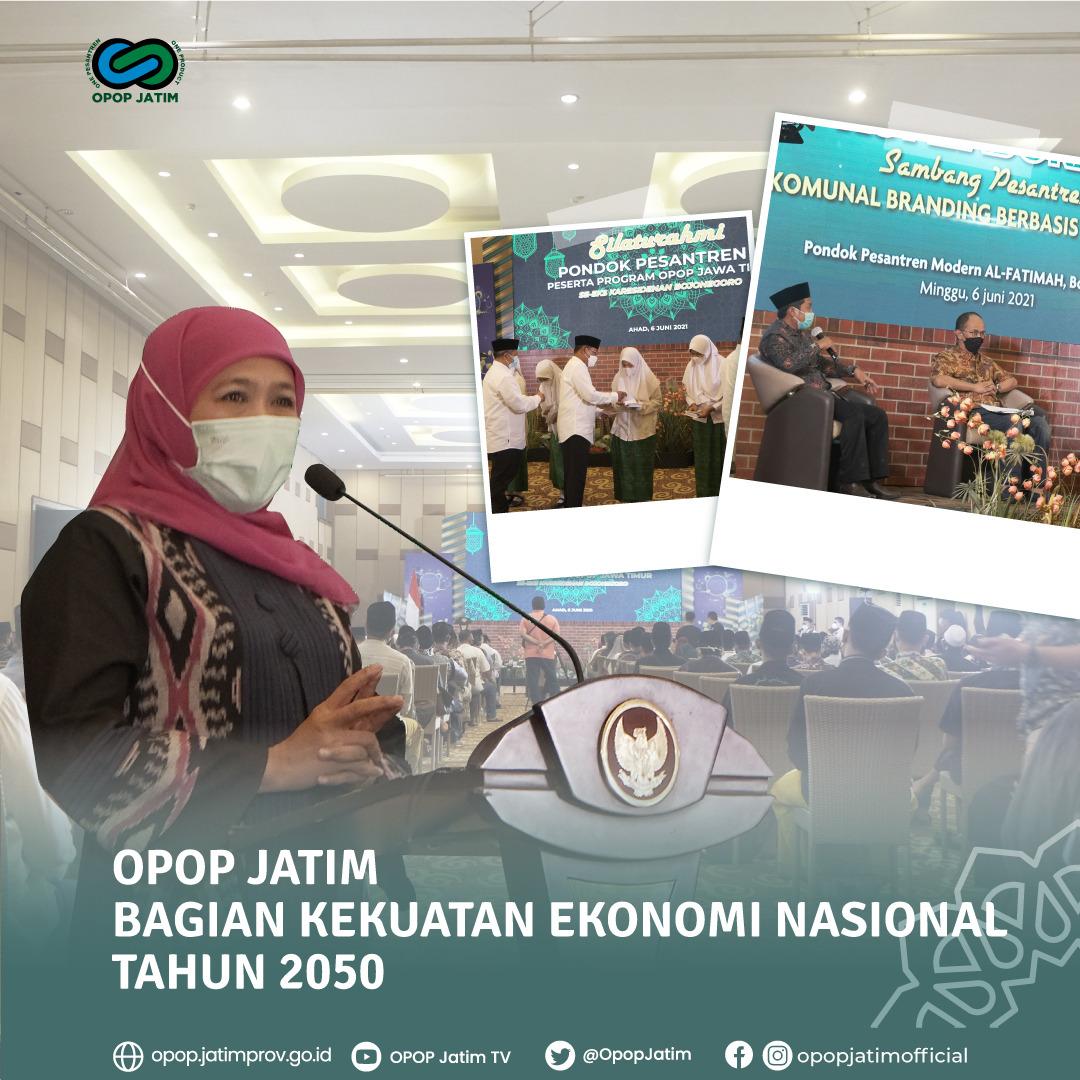 OPOP Jatim Bagian Kekuatan Ekonomi Nasional Tahun 2050