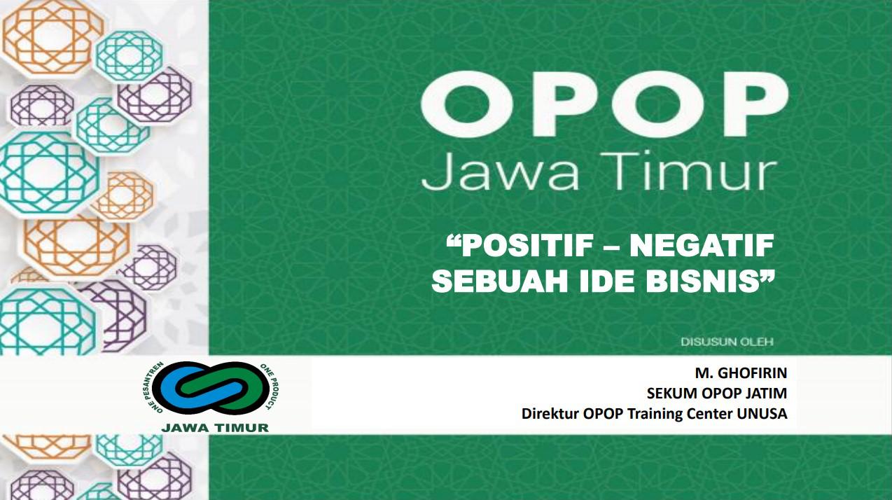 Positif – Negatif Sebuah Ide Bisnis  Oleh : M. Ghofirin, S.Pd.,M.Pd