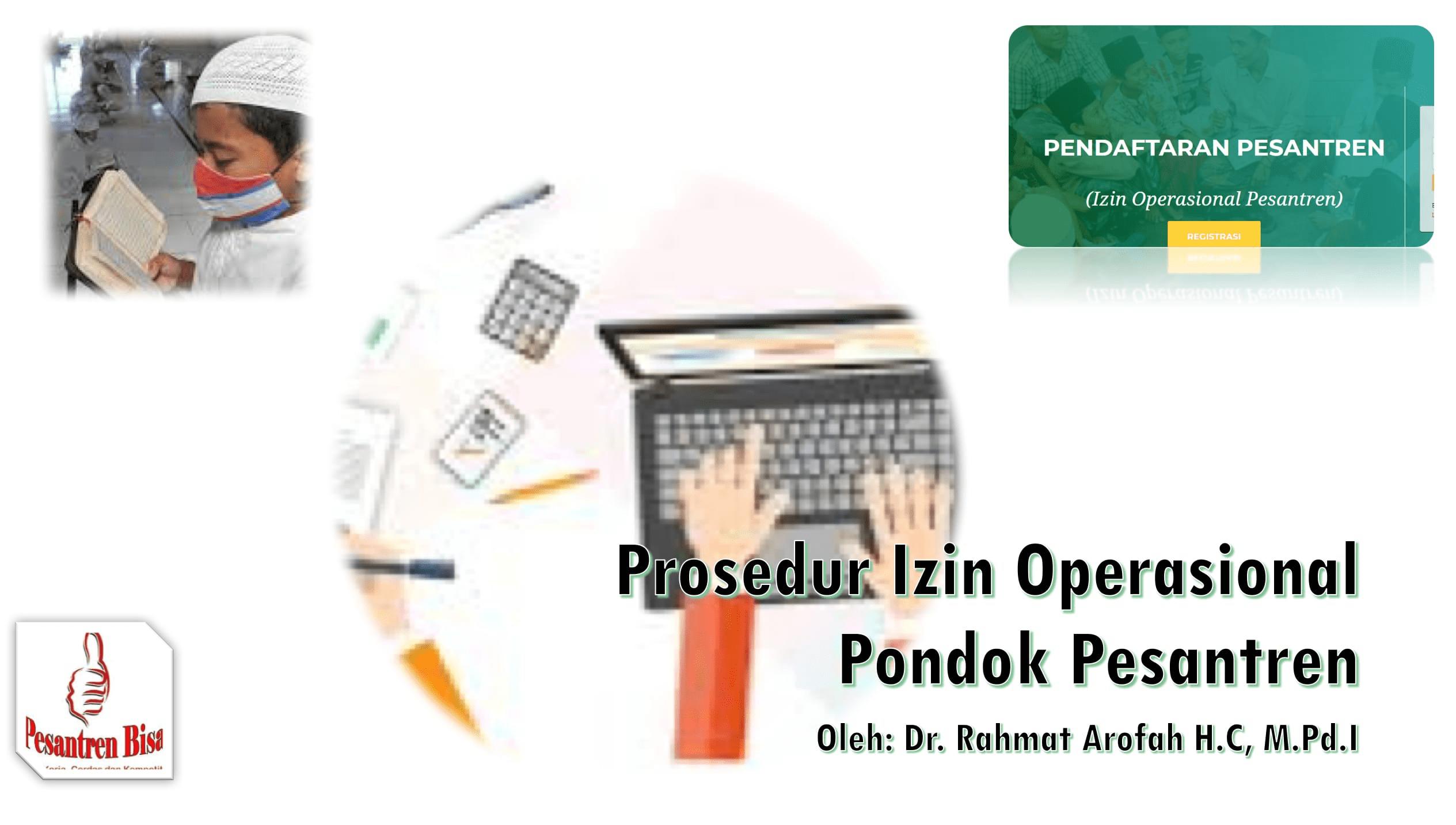 Prosedur Izin Operasional Pondok Pesantren  Oleh : Dr. Rahmat Arofah, HC.,M.Pd.I.  Download
